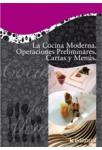 La cocina moderna. Operaciones preliminares. Cartas y menus