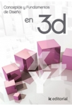 Conceptos y fundamentos de diseno en 3D