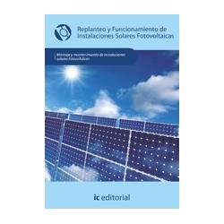 Replanteo y funcionamiento de instalaciones solares fotovoltaicas - UF0150