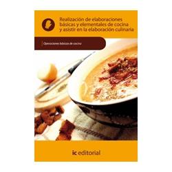 Realizacion de elaboraciones basicas y elementales de cocina, asistir en la elab. culinaria -UF0056