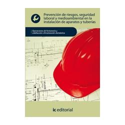 Prevención de riesgos, seguridad laboral y medioambiental en la instalación de aparatos y tuberías UF0410