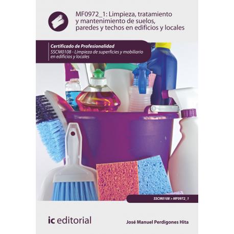 Limpieza, tratamiento y  mantenimiento de suelos, paredes y techos en edificios y locales - MF0972_1
