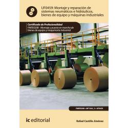 Montaje y reparación de sistemas neumáticos e hidráulicos, bienes de equipo... UF0459