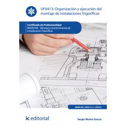 Organización y ejecución del montaje de instalaciones frigoríficas UF0413