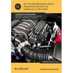 Mantenimiento de los dispositivos eléctricos de habitáculo y cofre motor UF1103