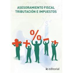 Asesoramiento fiscal. Tributación e impuestos. Obra completa - 3 volúmenes*