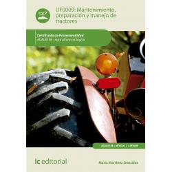Mantenimiento, preparación y manejo de tractores - UF0009