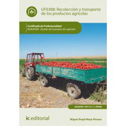 Recolección y transporte de los productos agrícolas - UF0388