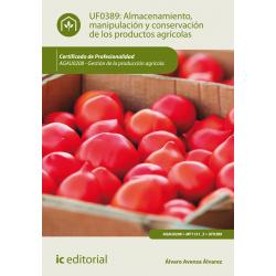 Almacenamiento, manipulación y conservación de los productos agrícolas - UF0389
