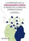 El primer manual que relaciona la criminología clínica con el peritaje criminológico