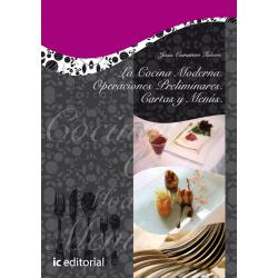 La cocina moderna. Operaciones preliminares. Cartas y menus