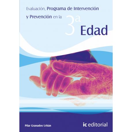 Evaluacion, programa de intervencion y prevencion en la tercera edad