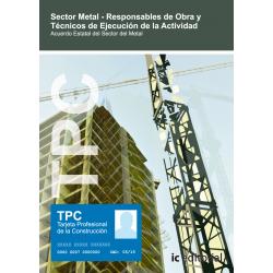 TPC Sector Metal - Responsables de obra y Tecnicos de ejecucion de la actividad