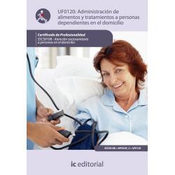 Administracion de alimentos y tratamientos a personas dependientes en el domicilio - UF0120