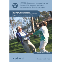 Apoyo en la organizacion de actividades para personas dependientes en instituciones - UF0128