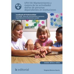 Mantenimiento y mejora de las actividades diarias de personas dependientes en instituciones - UF0130