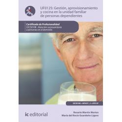 Gestión, aprovisionamiento y cocina en la unidad familiar de personas dependientes - UF0125