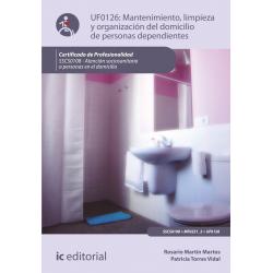 Mantenimiento, limpieza y organizacion del domicilio de personas dependientes - UF0126