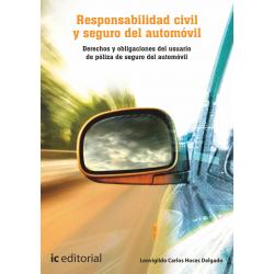 Responsabilidad civil y seguro del automovil. Derechos y obligaciones del usuario de poliza...