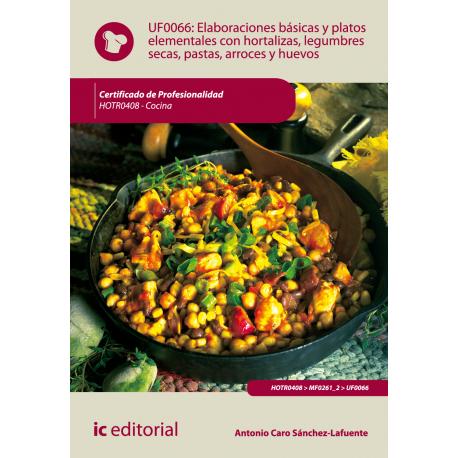 Elaboraciones basicas y platos elementales con hortalizas, legumbres secas, pastas,arroces...-UF0066