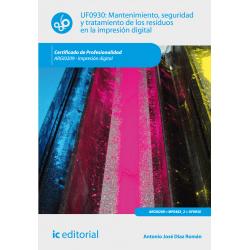 Mantenimiento, seguridad y tratamiento de los residuos en la impresión digital UF0930