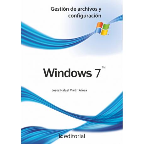 Windows 7. Gestion de archivos y configuracion