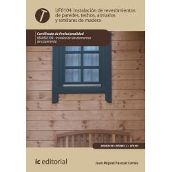 Instalacion de revestimientos de paredes, techos, armarios y similares de madera - UF0104