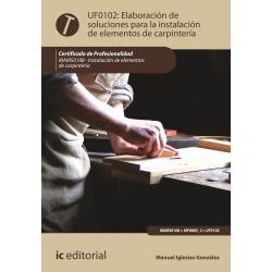 Elaboración de soluciones para la instalación de elementos de carpintería - UF0102