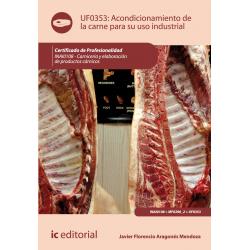 Acondicionamiento de la carne para su uso industrial - UF0353