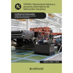 Operaciones básicas y procesos automáticos de fabricación mecánica UF0442