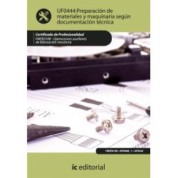 Preparación de materiales y maquinaria según documentación técnica UF0444