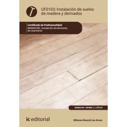 Instalación de suelos de madera y derivados - UF0103