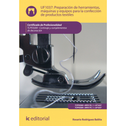 Preparacion de herramientas, maquinas y equipos para la confeccion de productos textiles - UF1037