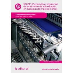 Preparación y regulación  de los sistemas de alimentación en máquinas de  impresión offset UF0243