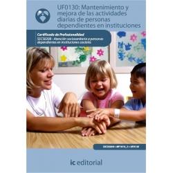Mantenimiento y mejora de las actividades diarias de personas dependientes en instituciones. SSCS0208