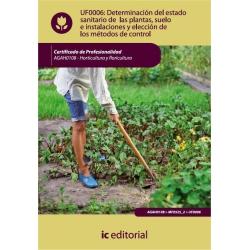 Determinación del estado sanitario de las plantas, suelo e instalaciones y elección de los métodos de control. AGAH0108 - versió