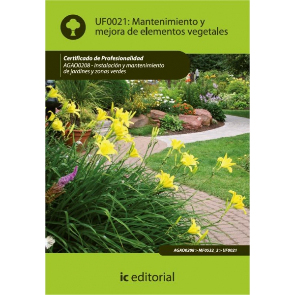 Libro de mantenimiento y mejora de elementos vegetales uf0021 - Mantenimiento de un jardin ...