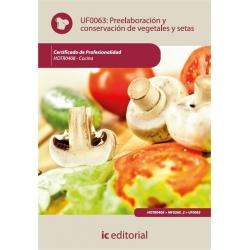 Preelaboración y conservación de vegetales y setas. HOTR0408