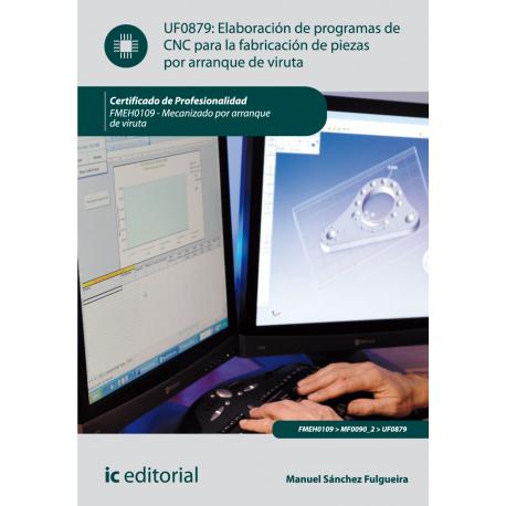 Elaboración de programas de CNC para la fabricación... UF0879: