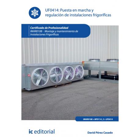 Puesta en marcha y regulación de instalaciones frigoríficas UF0414