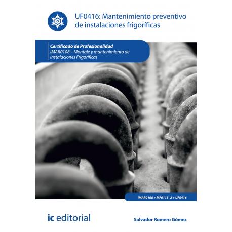 Mantenimiento preventivo de instalaciones frigoríficas UF0416