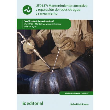 Mantenimiento correctivo y reparación de redes de agua y saneamiento UF0137