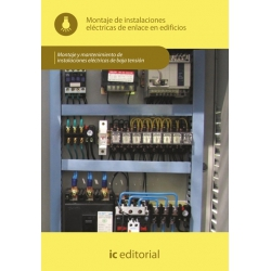 Montaje de instalaciones eléctricas de enlace en edificios. ELEE0109 - Montaje y mantenimiento de instalaciones eléctricas de ba