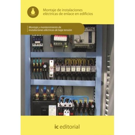 Montaje de instalaciones eléctricas de enlace en edificios.