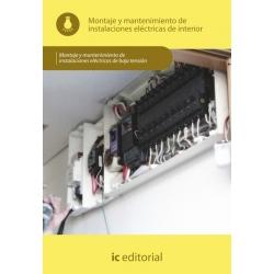 Montaje y mantenimiento de instalaciones eléctricas de interior. ELEE0109 - Montaje y mantenimiento de instalaciones eléctricas