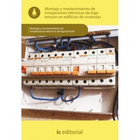 Montaje y mantenimiento de instalaciones eléctricas  de baja tensión en edificios de viviendas.