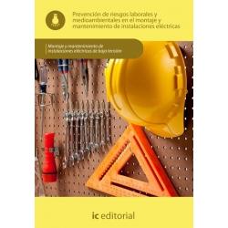 Prevención de riesgos laborales y medioambientales en el montaje y mantenimiento de instalaciones eléctricas. ELEE0109 - Montaje