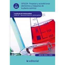 Preparar y acondicionar elementos y maquinas de la planta química UF0229