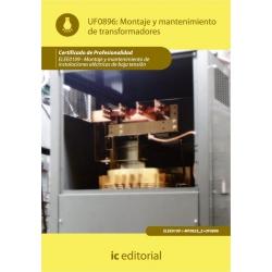 Montaje y mantenimiento de transformadores. ELEE0109 - Montaje y mantenimiento de instalaciones eléctricas de baja tensión