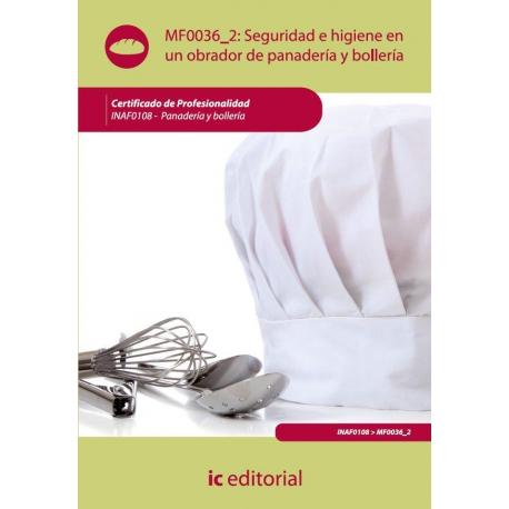 Seguridad e higiene en un obrador de panadería y bollería. INAF0108